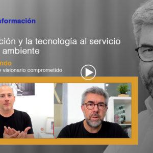 La innovación y la tecnología al servició del medio ambiente